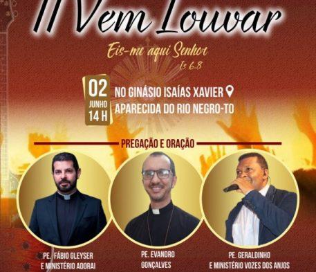 SEMANA MISSIONÁRIA EM APARECIDA DO RIO NEGRO ENCERRA COM II VEM LOUVAR