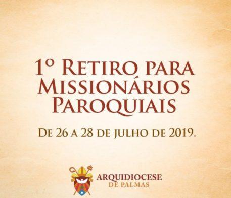 ARQUIDIOCESE DE PALMAS REALIZA 1º RETIRO PARA MISSIONÁRIOS PAROQUIAIS
