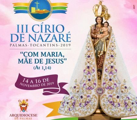 """""""Com Maria, Mãe de Jesus"""" é o tema do III Círio de Nazaré em Palmas"""