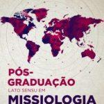 Inscrições para o curso de Pós Graduação em Missiologia encerram-se no dia 30 de novembro