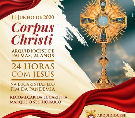 Festa de Corpus Christi acontece com 24 horas virtuais ininterruptas de celebrações