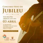 Prazo para entrega de propostas do Hino do Jubileu encerra-se no dia 03 de abril