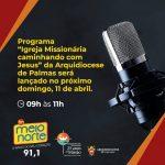 Arquidiocese de Palmas lança programa em rádio neste domingo, 11 de abril
